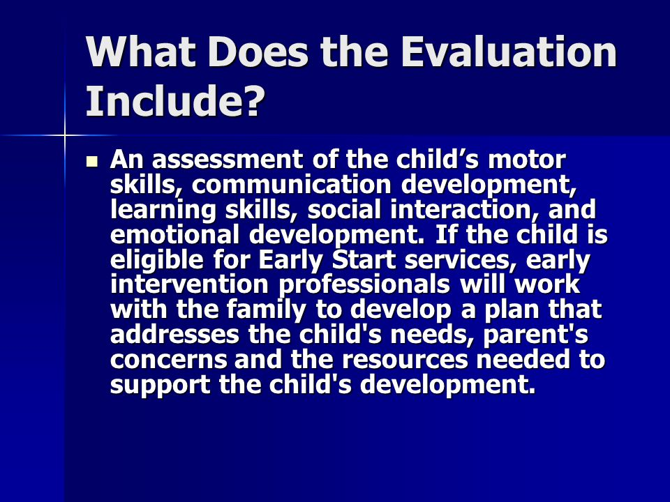 What Does the Evaluation Include.