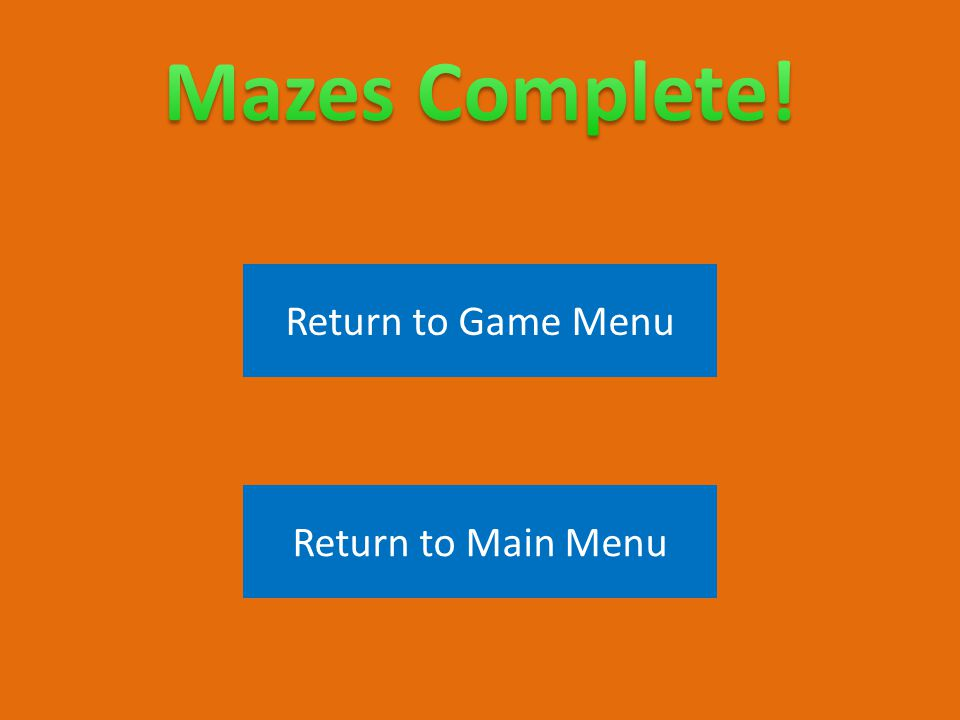 Return to Game Menu Return to Main Menu