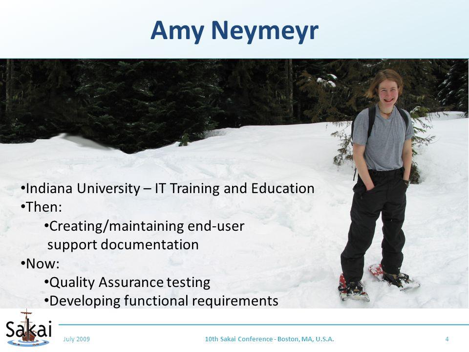 Amy Neymeyr July 2009410th Sakai Conference - Boston, MA, U.S.A.