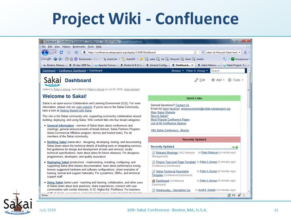 Project Wiki - Confluence July 200910th Sakai Conference - Boston, MA, U.S.A.41
