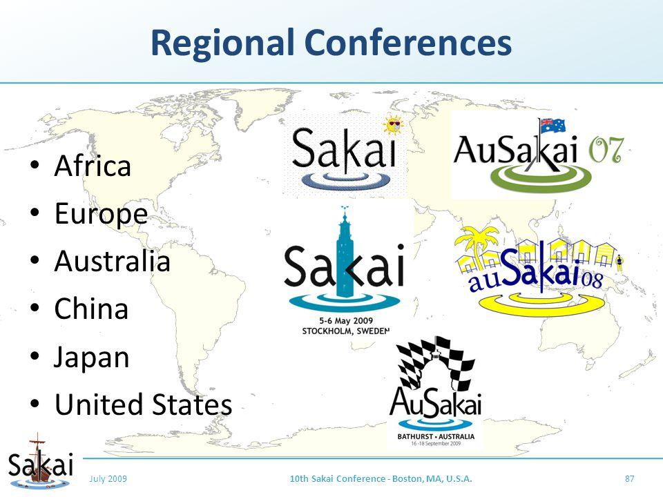 Regional Conferences Africa Europe Australia China Japan United States July 200910th Sakai Conference - Boston, MA, U.S.A.87
