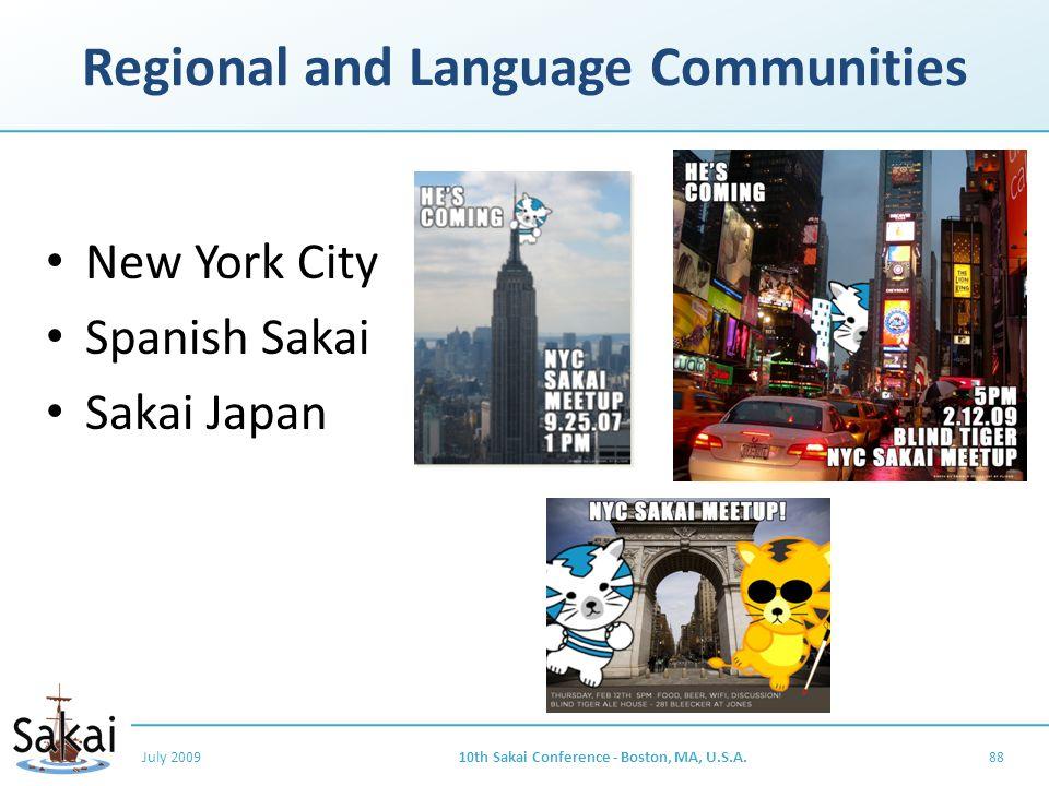 Regional and Language Communities New York City Spanish Sakai Sakai Japan July 200910th Sakai Conference - Boston, MA, U.S.A.88