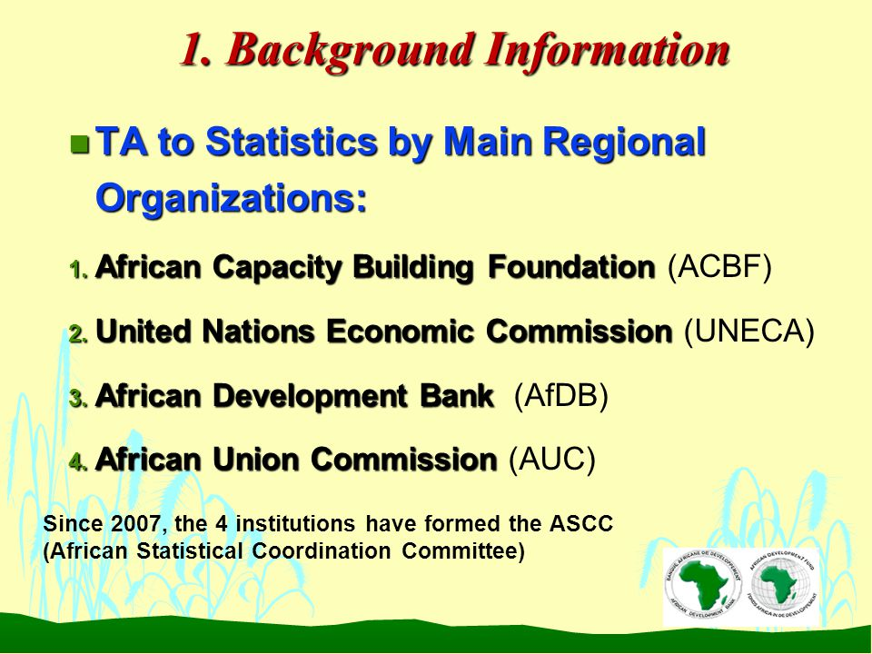 1. Background Information n TA to Statistics by Main Regional Organizations: 1.