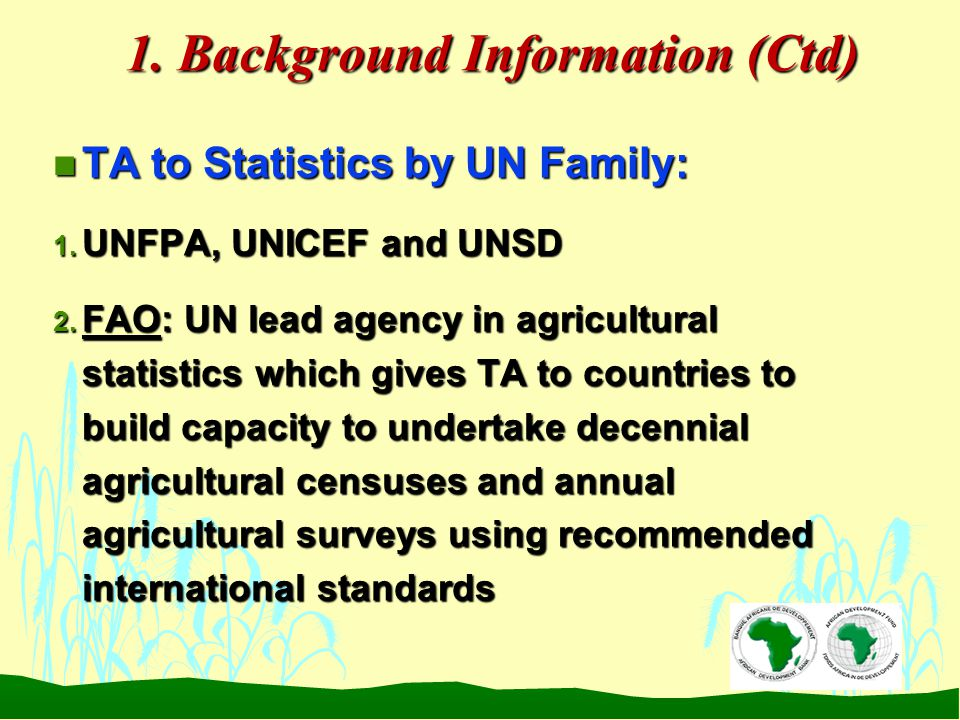 1. Background Information (Ctd) n TA to Statistics by UN Family: 1.