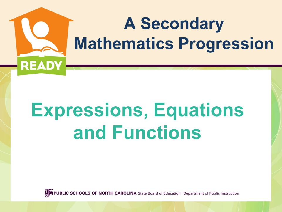 A Secondary Mathematics Progression Expressions, Equations and Functions