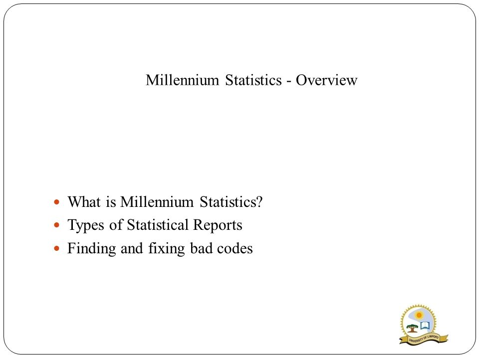 Millennium Statistics - Overview What is Millennium Statistics.