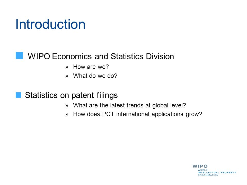 Introduction WIPO Economics and Statistics Division » How are we.