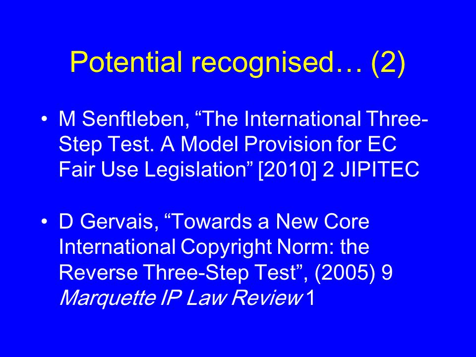 Potential recognised… (2) M Senftleben, The International Three- Step Test.