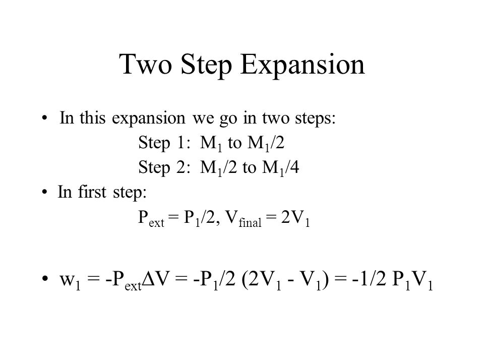 Isothermal Expansion (cont.) One-Step Expansion.