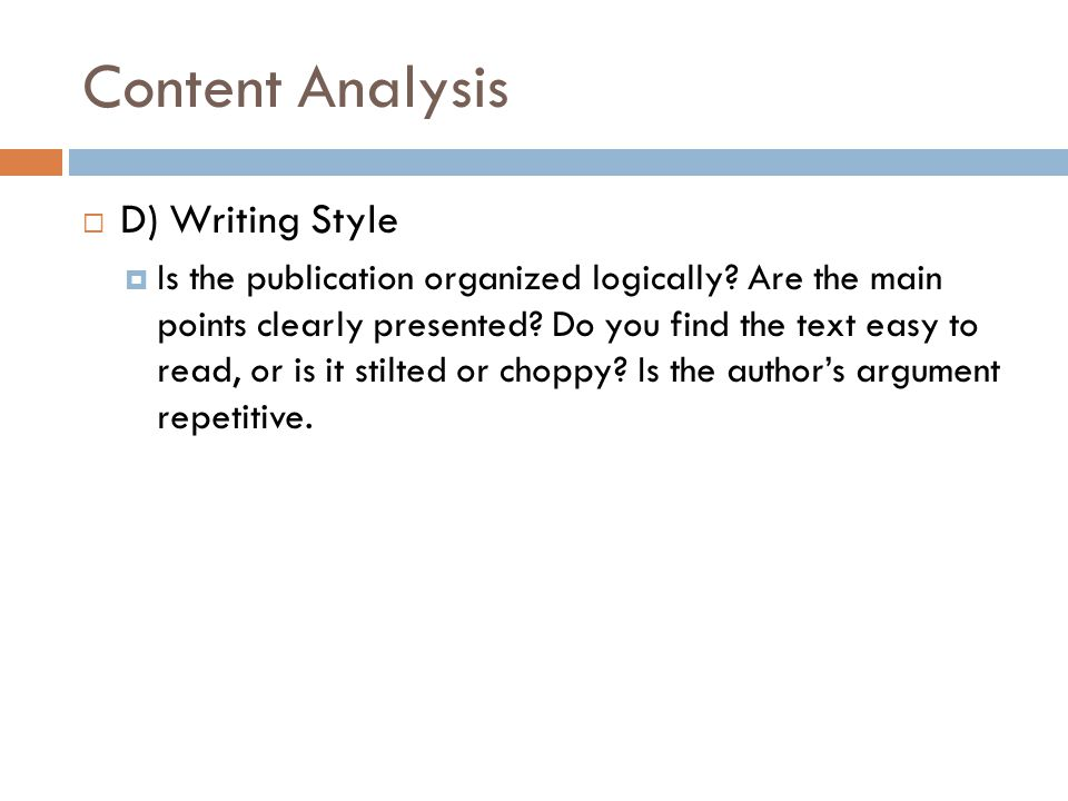 Content Analysis  D) Writing Style  Is the publication organized logically.