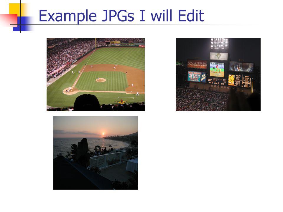 Example JPGs I will Edit