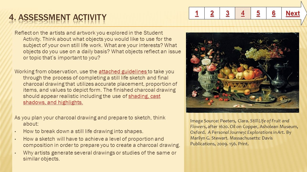 Reflect on the artists and artwork you explored in the Student Activity. Think about what objects you would like to use for the subject of your own st