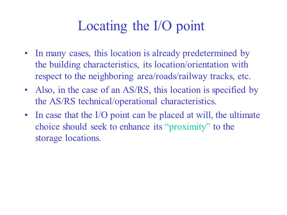Locating the I/O point In many cases, this location is already predetermined by the building characteristics, its location/orientation with respect to the neighboring area/roads/railway tracks, etc.