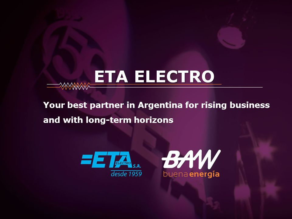 ETA ELECTRO Your best partner in Argentina for rising business and with long-term horizons