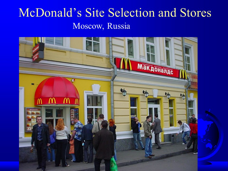 McDonald's Site Selection and Stores Moscow, Russia