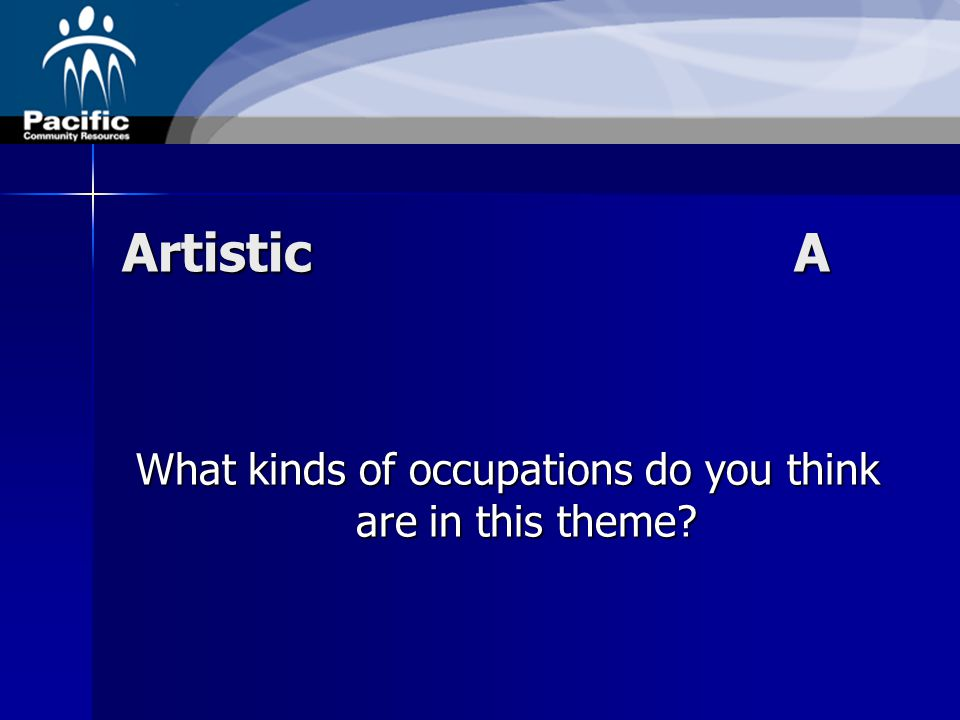 ArtisticA What kinds of occupations do you think are in this theme