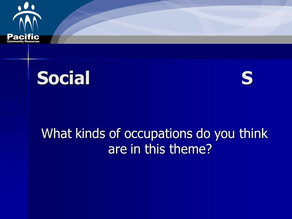 SocialS What kinds of occupations do you think are in this theme