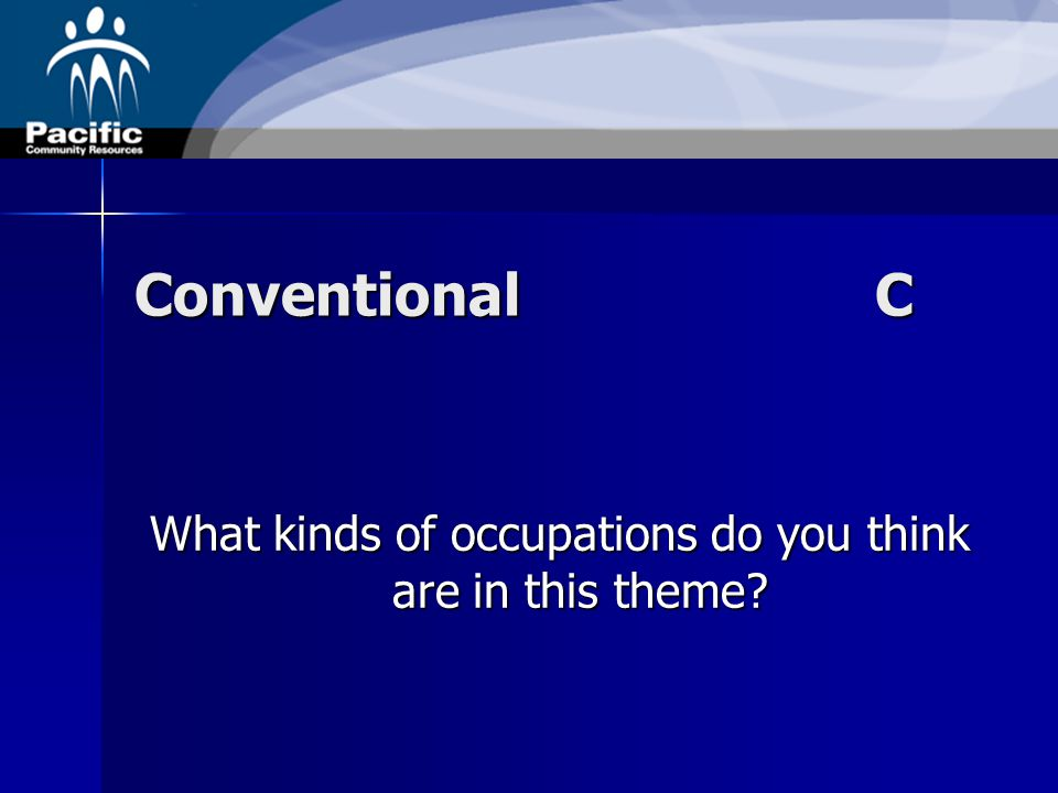 ConventionalC What kinds of occupations do you think are in this theme