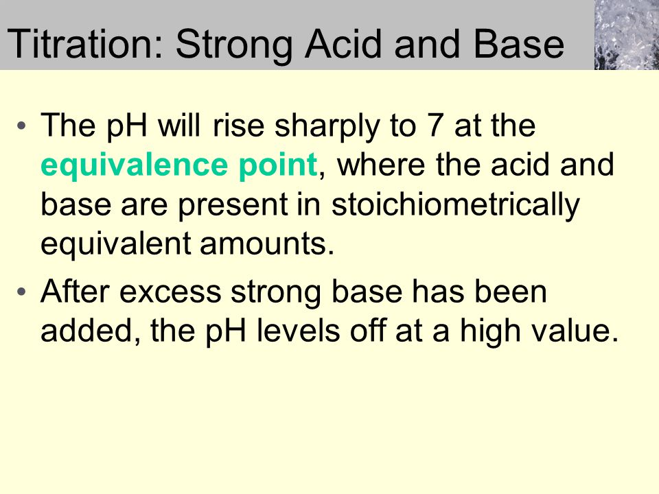 The pH will rise sharply to 7 at the equivalence point, where the acid and base are present in stoichiometrically equivalent amounts.