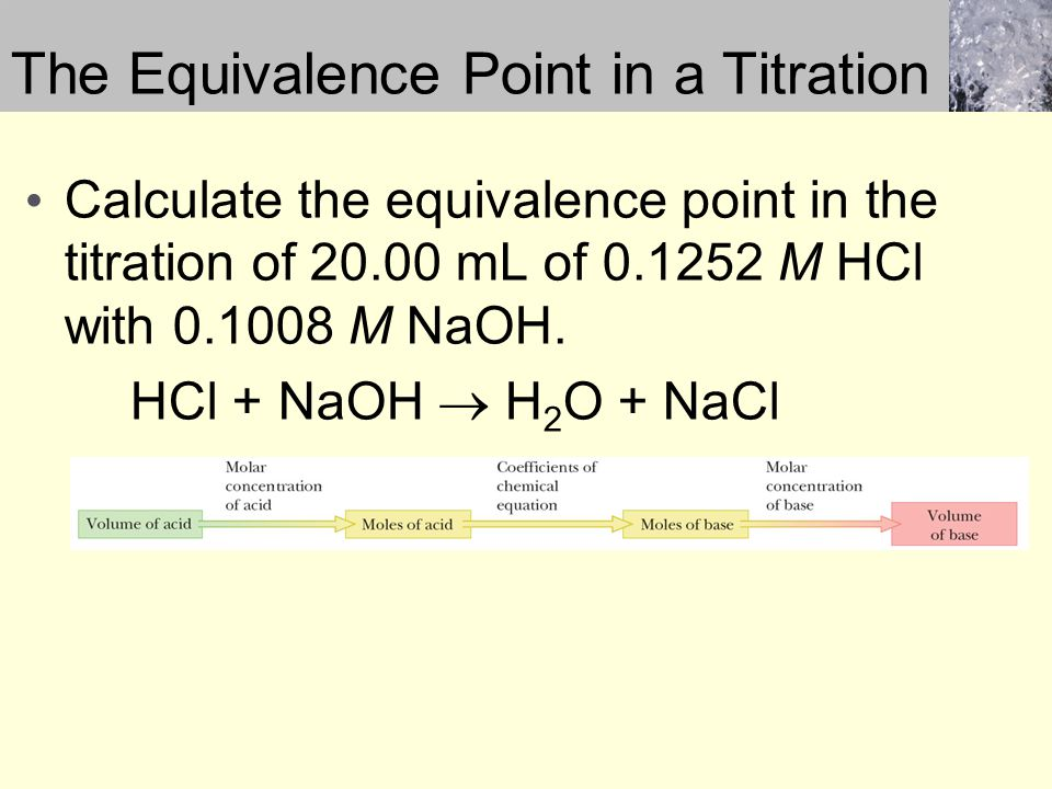 Calculate the equivalence point in the titration of 20.00 mL of 0.1252 M HCl with 0.1008 M NaOH.