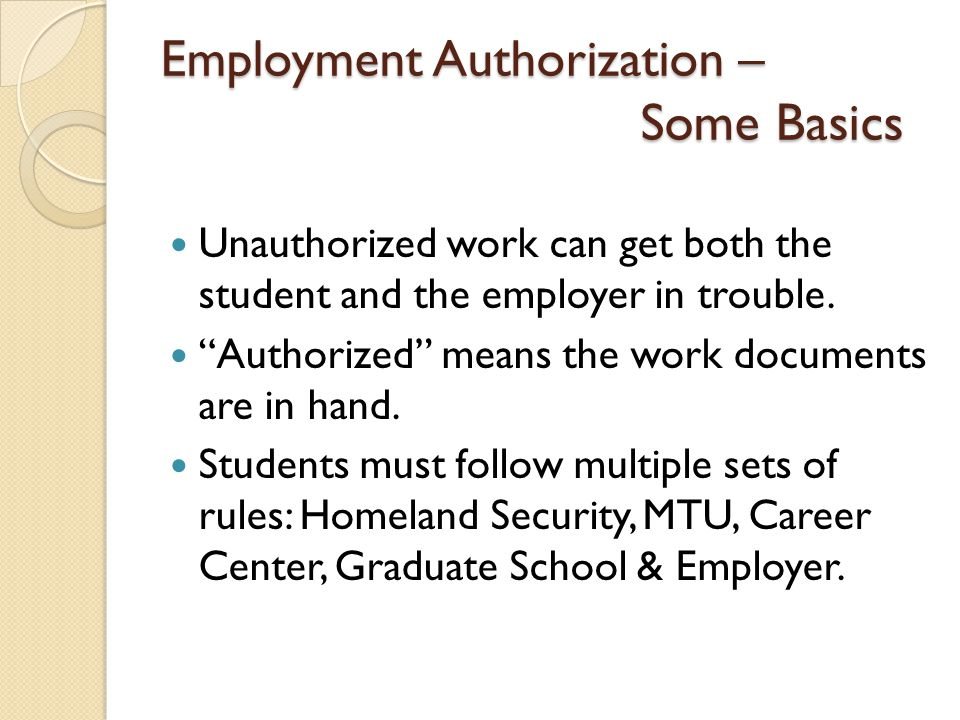 OPT – Authorization Authorization is granted by USCIS.