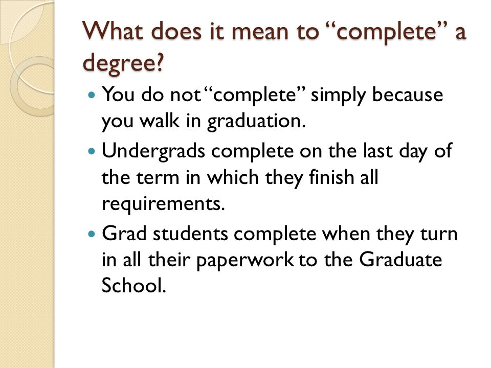 What does it mean to complete a degree.