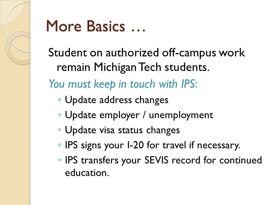 Roles in the Authorization Process Student Academic Advisor Career Center IPS Immigration Advisor