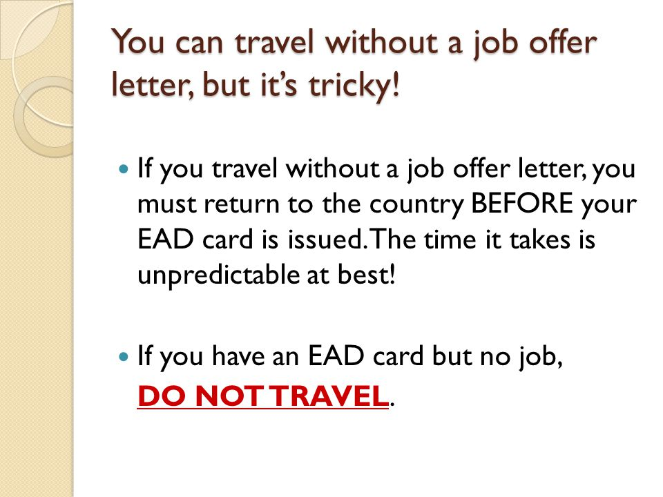 You can travel without a job offer letter, but it's tricky.