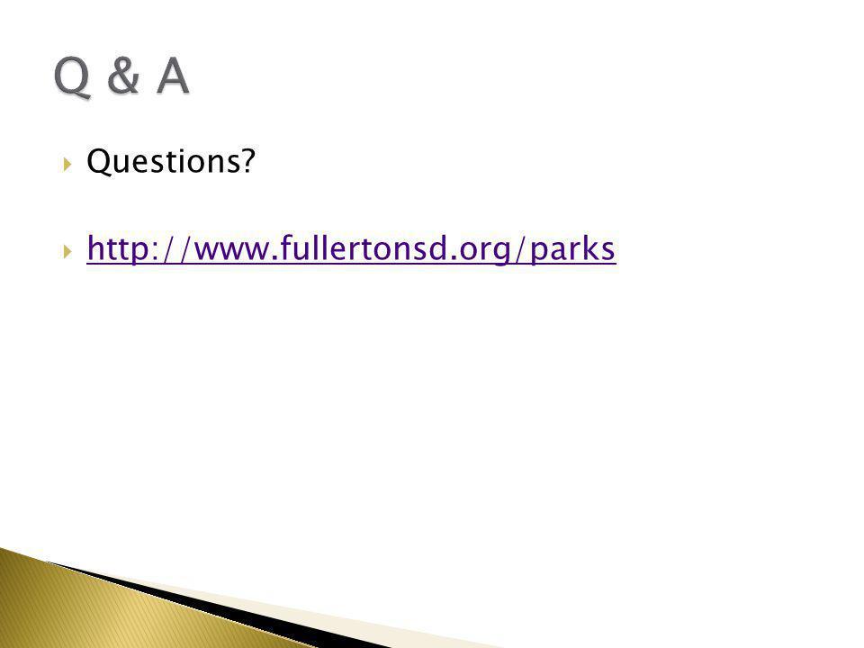  Questions  http://www.fullertonsd.org/parks http://www.fullertonsd.org/parks