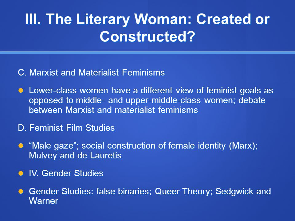 III. The Literary Woman: Created or Constructed. C.