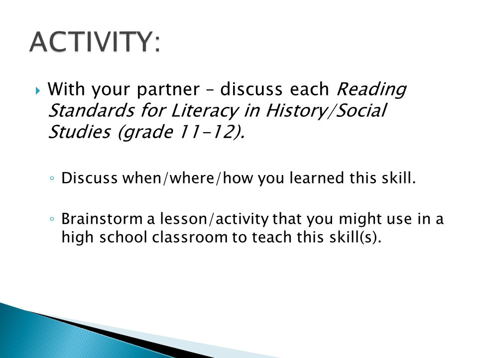  With your partner – discuss each Reading Standards for Literacy in History/Social Studies (grade 11-12).