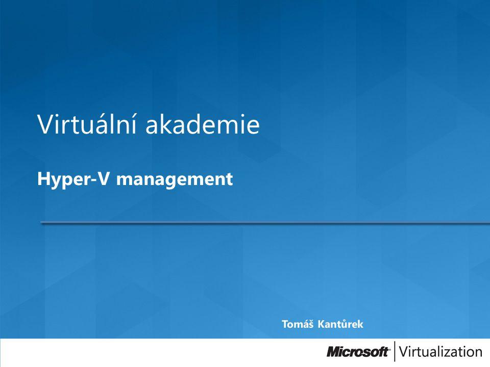 Virtuální akademie Hyper-V management