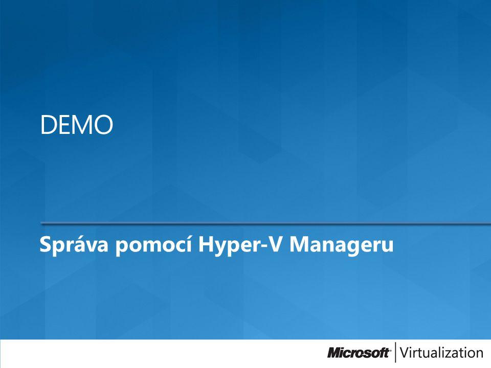 Správa pomocí Hyper-V Manageru