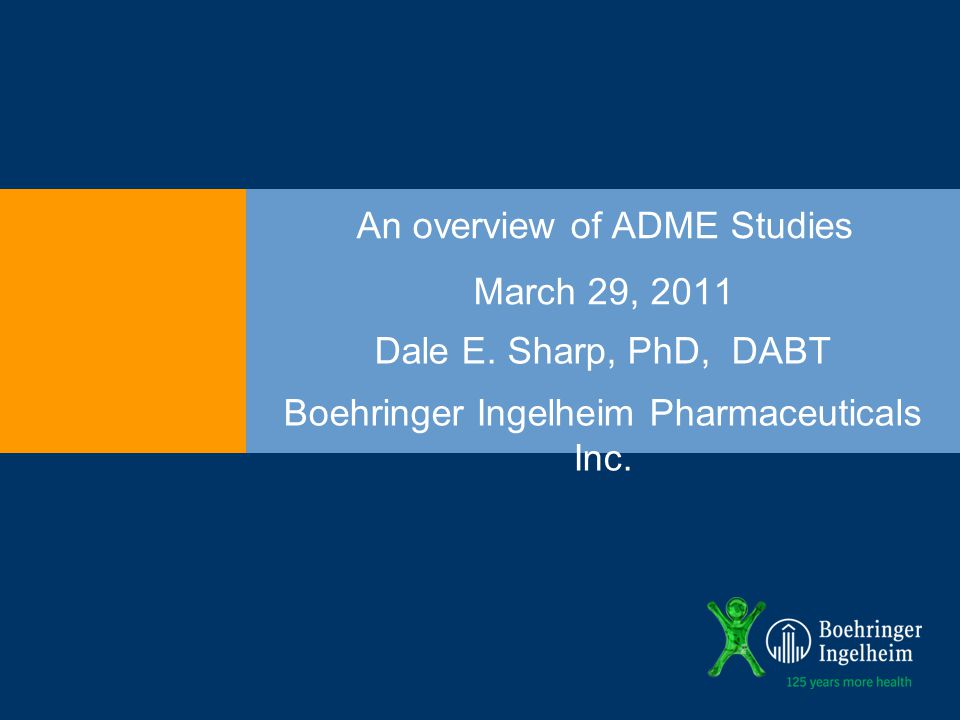 March 29, 2011 An overview of ADME Studies Dale E.