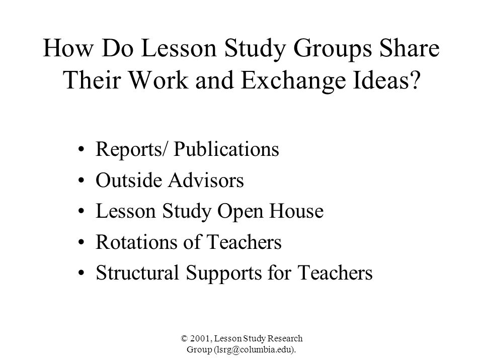 © 2001, Lesson Study Research Group (lsrg@columbia.edu). How Do Lesson Study Groups Share Their Work and Exchange Ideas? Reports/ Publications Outside