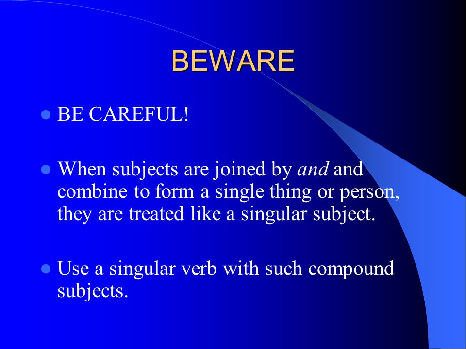 BEWARE The subject consists of two people. Therefore, it is plural.