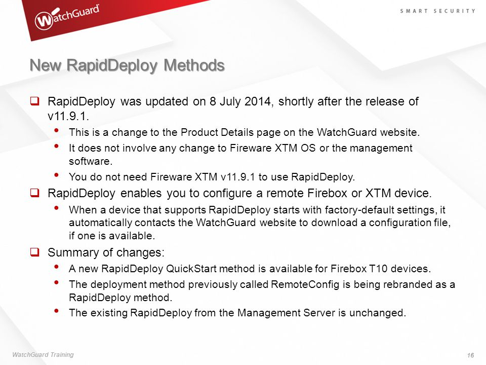 New RapidDeploy Methods  RapidDeploy was updated on 8 July 2014, shortly after the release of v11.9.1. This is a change to the Product Details page o