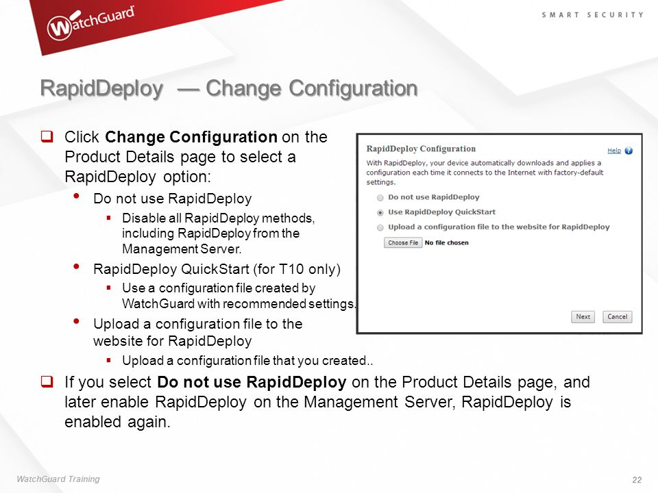 RapidDeploy — Change Configuration  Click Change Configuration on the Product Details page to select a RapidDeploy option: Do not use RapidDeploy  D