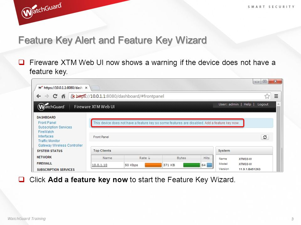 Feature Key Alert and Feature Key Wizard  Fireware XTM Web UI now shows a warning if the device does not have a feature key.
