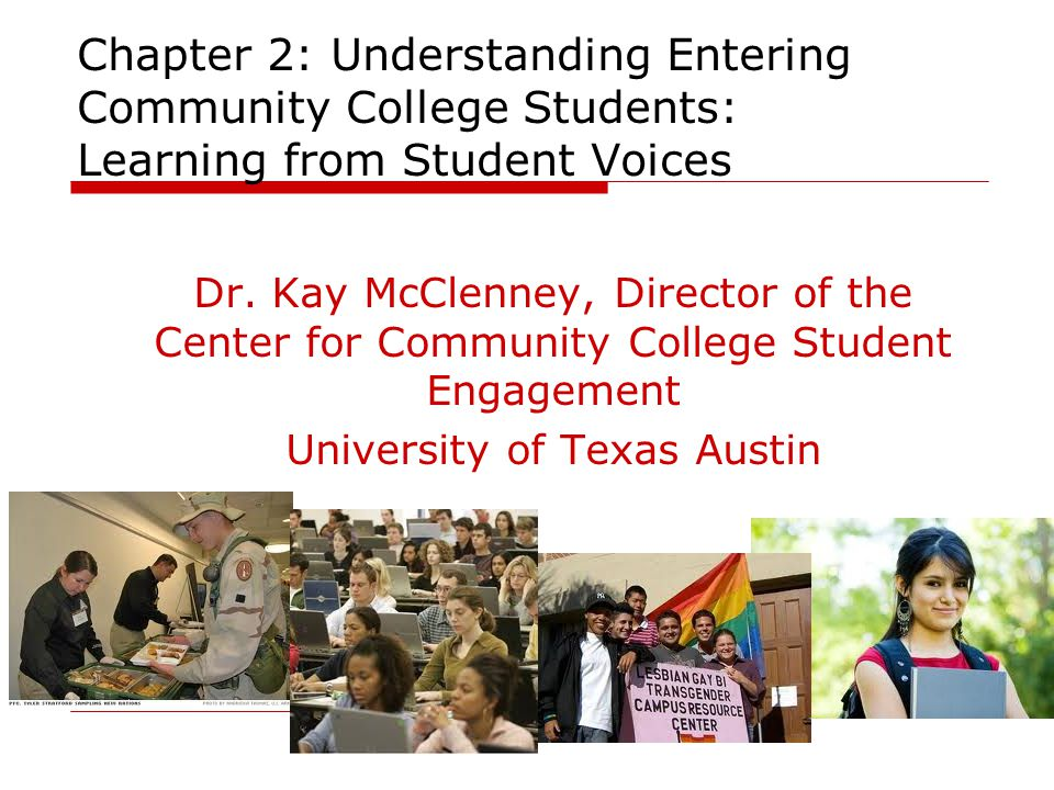 Chapter 2: Understanding Entering Community College Students: Learning from Student Voices Dr.