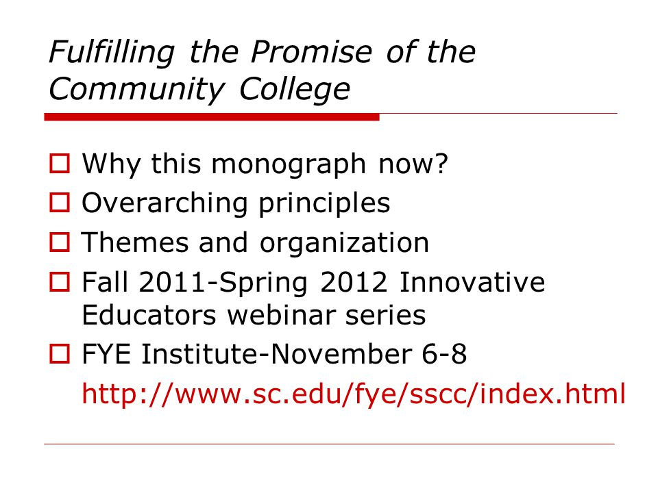 Fulfilling the Promise of the Community College  Why this monograph now.