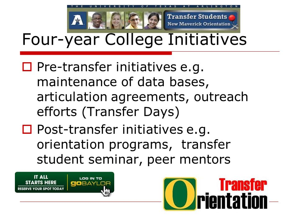 Four-year College Initiatives  Pre-transfer initiatives e.g.