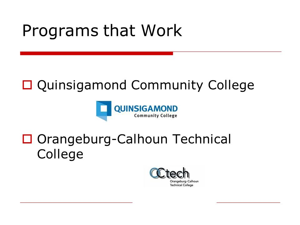 Programs that Work  Quinsigamond Community College  Orangeburg-Calhoun Technical College