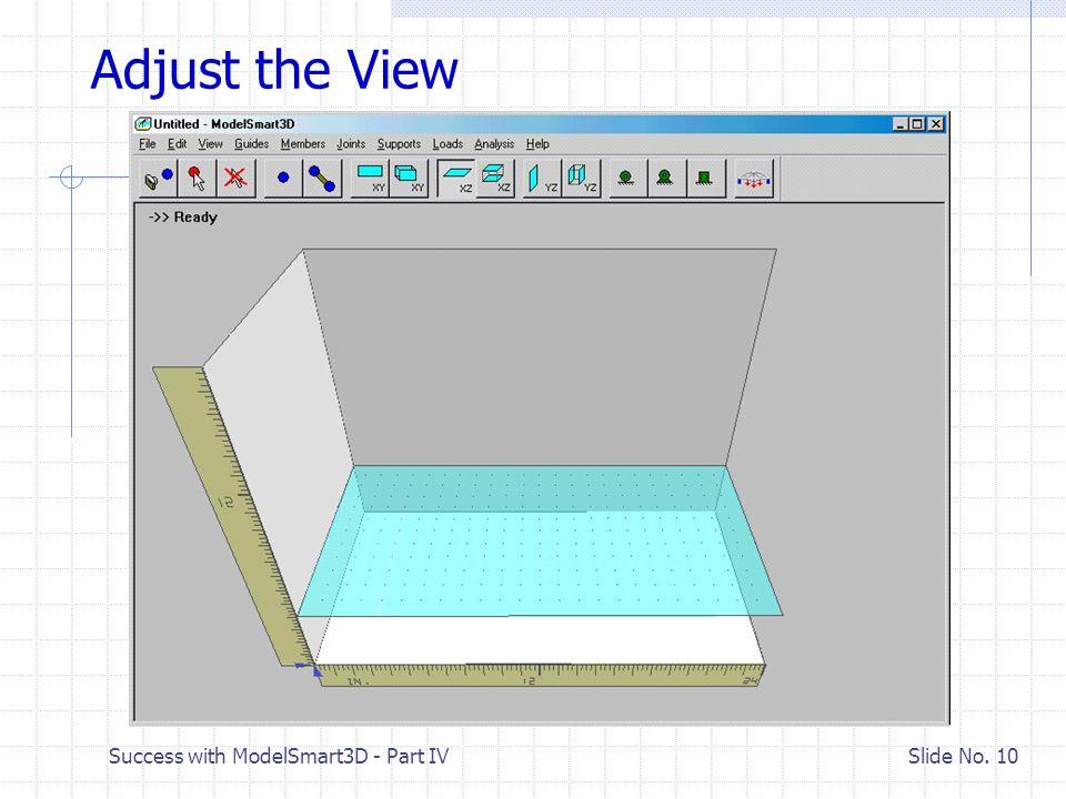 Success with ModelSmart3D - Part IV Slide No. 9 Re-Center WorkSpace