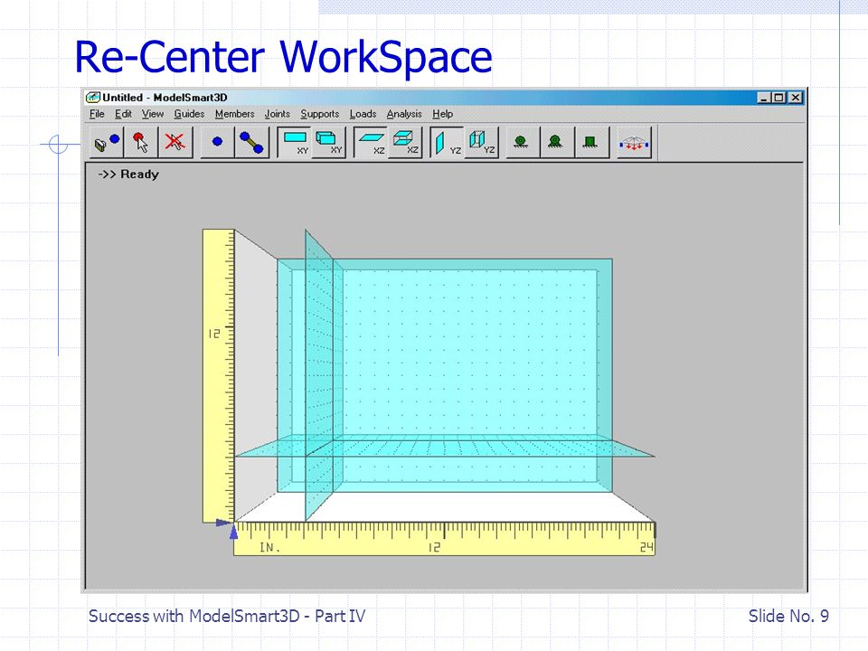 Success with ModelSmart3D - Part IV Slide No. 49 You must create a horizontal truss.