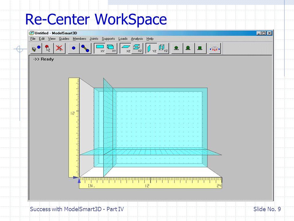 Success with ModelSmart3D - Part IV Slide No. 8 Set WorkSpace Size