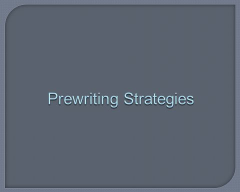  Often times, not enough instructional time is put into teaching prewriting strategies and allowing students time to engage in prewriting activities.