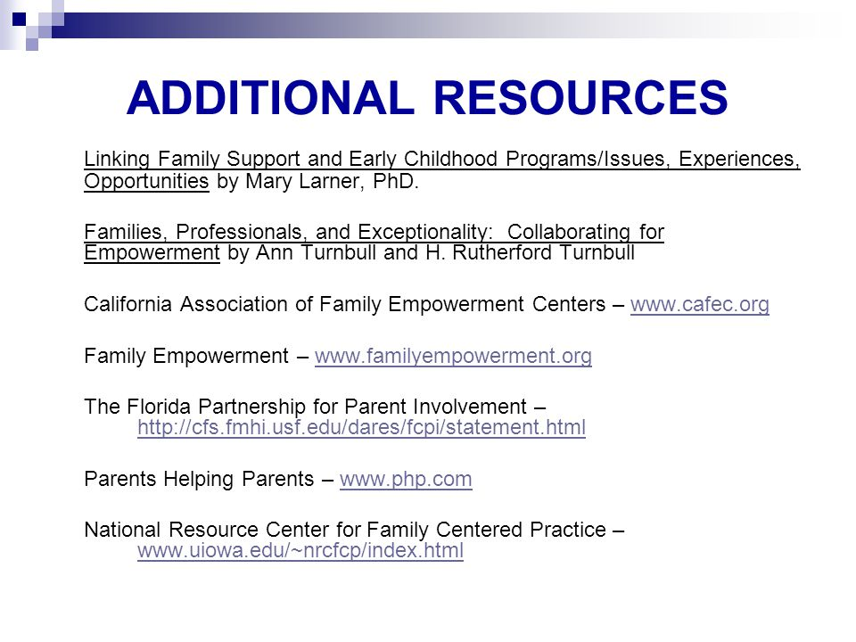 ADDITIONAL RESOURCES Linking Family Support and Early Childhood Programs/Issues, Experiences, Opportunities by Mary Larner, PhD.
