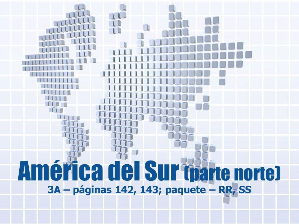América del Sur (parte norte) 3A – páginas 142, 143; paquete – RR, SS