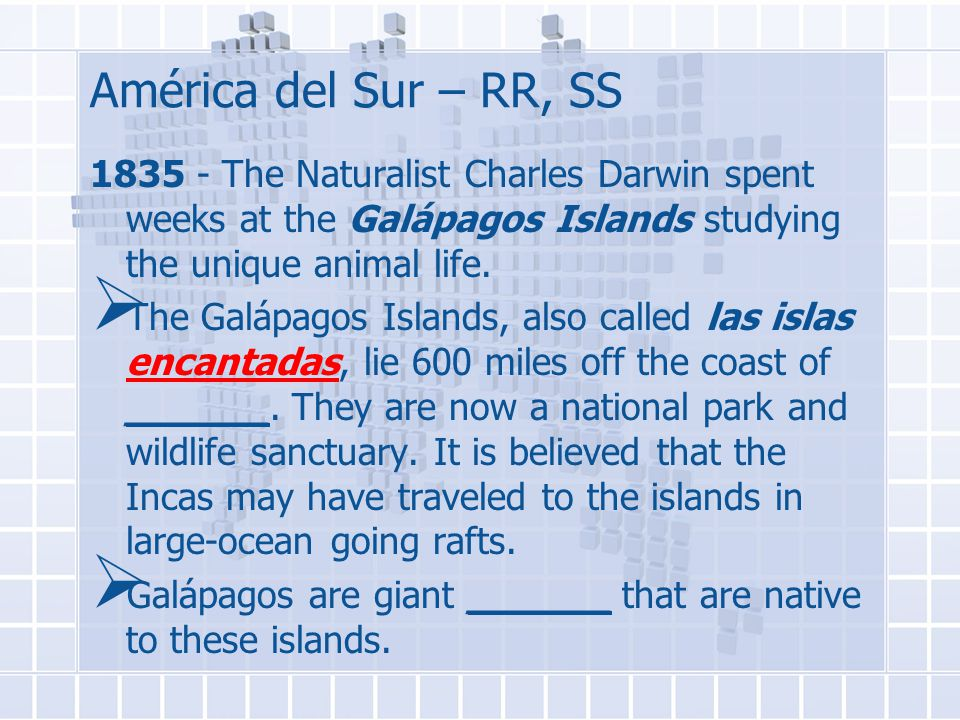 América del Sur – RR, SS 1835 - The Naturalist Charles Darwin spent weeks at the Galápagos Islands studying the unique animal life.